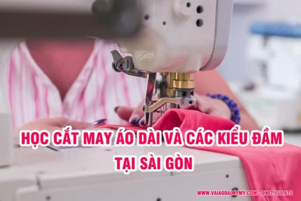 HOC-CAT-MAY-AO-DAI-VA-CAC-KIEU-DAM-TAI-SAI-GON